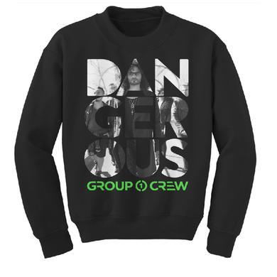 Group 1 Crew DANGEROUS SWEATSHIRT