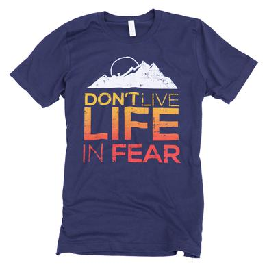 Sidewalk Prophets Don't Live Life In Fear Tee