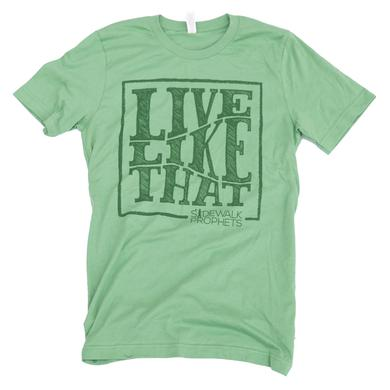 Sidewalk Prophets Live Like That Tee