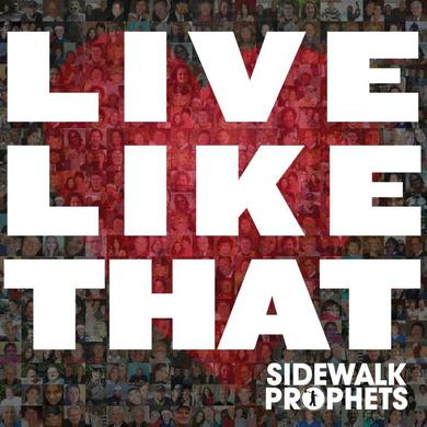 Sidewalk Prophets LIVE LIKE THAT CD (autographed)