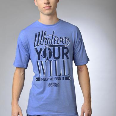 Sidewalk Prophets WHATEVER YOUR WILL T-SHIRT
