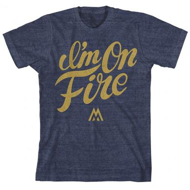 We Are Messengers I'm On Fire T-Shirt