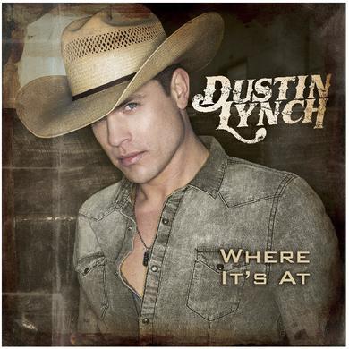 Dustin Lynch CD- Where It's At