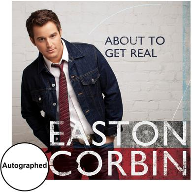 Easton Corbin AUTOGRAPHED CD- About To Get Real