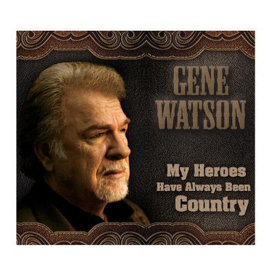 Gene Watson CD- My Heros Have Always Been Country