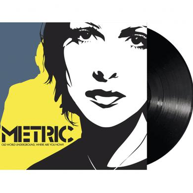 "Metric Old World Underground, Where Are You Now? 12"" Vinyl"