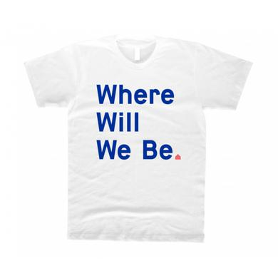 The National Where Will We Be T-Shirt