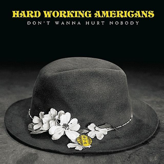 "Hard Working Americans ""Hurt Nobody…"" 7 IN"