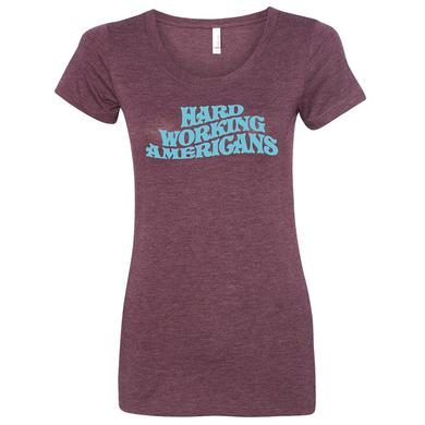 Hard Working Americans Women's Maroon T-shirt