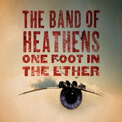 Band Of Heathens One Foot In the Ether CD