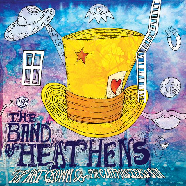 Band Of Heathens Top Hat Crown and the Clapmaster's Son CD