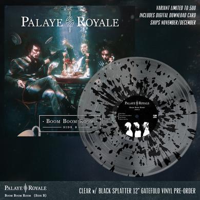 Palaye Royale - 'Boom Boom Room (Side B)' Clear w/Black Splatter Pre-Order Vinyl