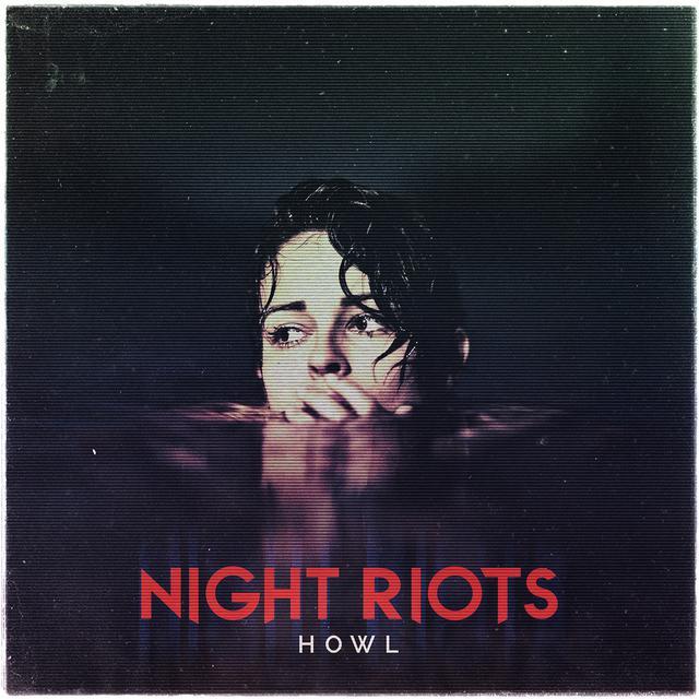 Night Riots - 'Howl' CD