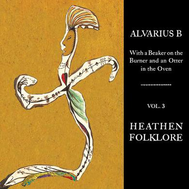 Alvarius B 'With a Beaker on the Burner and an Otter in the Oven - Vol. 3 Heathen Folklore' Vinyl LP Vinyl Record