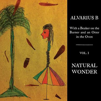 Alvarius B 'With a Beaker on the Burner and an Otter in the Oven - Vol. 1 Natural Wonder' Viny LP Vinyl Record