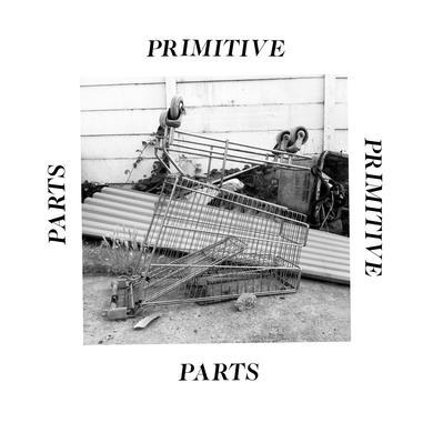Primitive Parts 'Parts Primitive' Vinyl Record