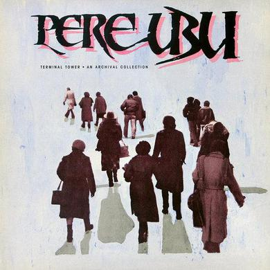 Pere Ubu 'Terminal Tower' Vinyl LP - 180g + Download Card Vinyl Record