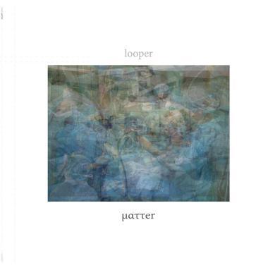 Looper 'Matter' Vinyl Record