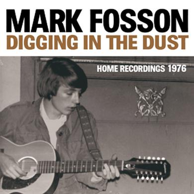 Mark Fosson 'Digging In The Dust : Home Recordings 1976' Vinyl Record