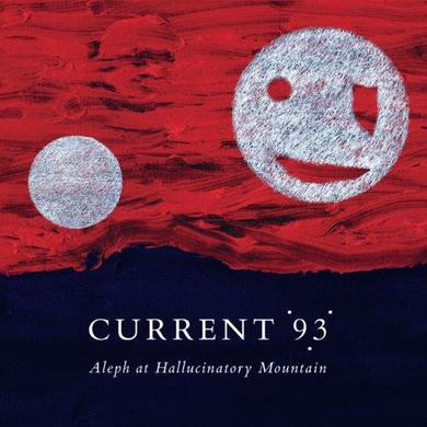 Current 93 'Aleph At The Hallucinatory Mountain' Vinyl Record
