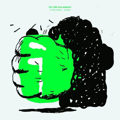 Fire With Oren Ambarchi 'In The Mouth A Hand' Vinyl Record