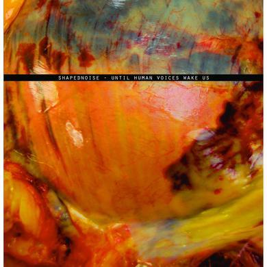 Shapednoise 'Until Human Voices Wake Us' Vinyl Record