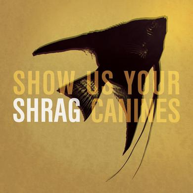 Shrag 'Show Us Your Canines' Vinyl Record
