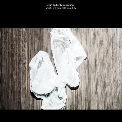 Evan Parker & Joe McPhee 'What / If / They Both Could Fly' Vinyl Record