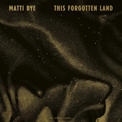 Matti Bye 'This Forgotten Land' Vinyl Record
