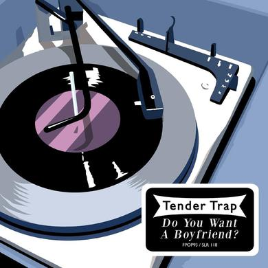 "Tender Trap 'Do You Want A Boyfriend?' Vinyl 7""  -White Vinyl Record"