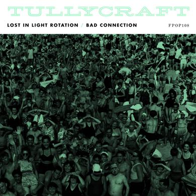 Tullycraft 'Lost In Light Rotation / Bad Connection' Vinyl Record