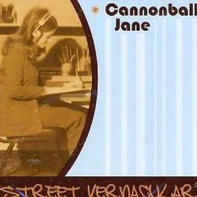 Cannonball Jane 'Street Vernacular'