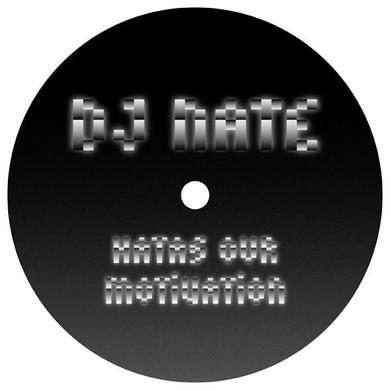 DJ Nate 'Hatas Our Motivation' Vinyl Record