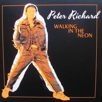 Peter Richard ‎'Walking In The Neon' Vinyl Record