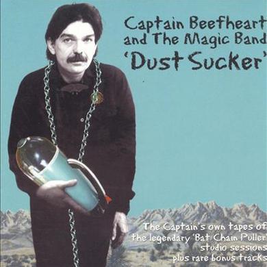 Captain Beefheart And The Magic Band 'Dust Sucker'