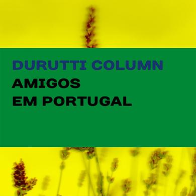 The Durutti Column 'Amigos Em Portugal' Vinyl Record
