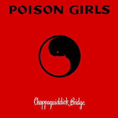 Poison Girls 'Chappaquiddick Bridge' Vinyl Record