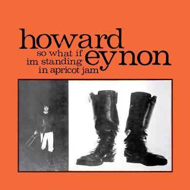 Howard Eynon 'So What If Im Standing In Apricot Jam' Vinyl Record