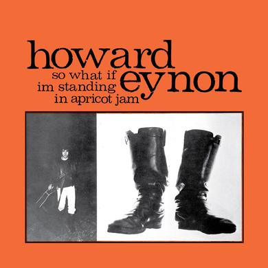 Howard Eynon 'So What If Im Standing In Apricot Jam' Vinyl Record