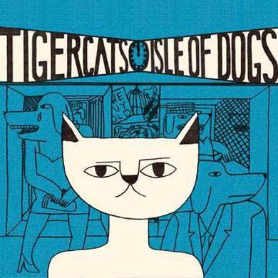 Tigercats 'Isle Of Dogs' Vinyl Record