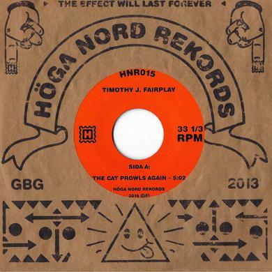 "Timothy J. Fairplay 'The Cat Prowls Again/A Strange Servant' Vinyl 7"" Vinyl Record"