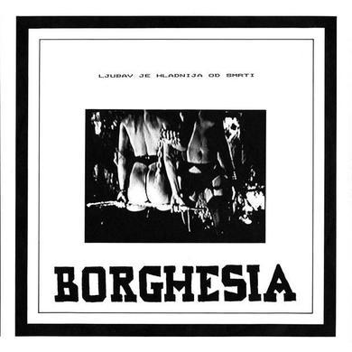 Borghesia 'Ljubav Je Hladnija Od Smrti' Vinyl Record