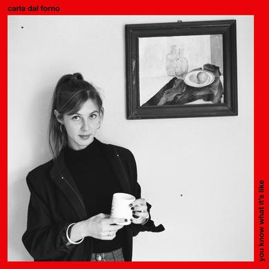 Carla Dal Forno 'You Know What It's Like' Vinyl Record