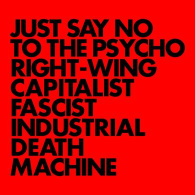Gnod 'Just Say No To The Psycho Right-Wing Capitalist Fascist Industrial Death Machine' Vinyl Record