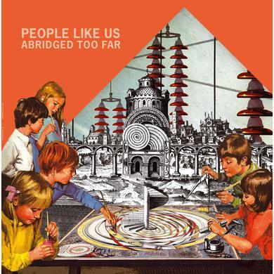 People Like Us 'Abridged Too Far' Vinyl Record