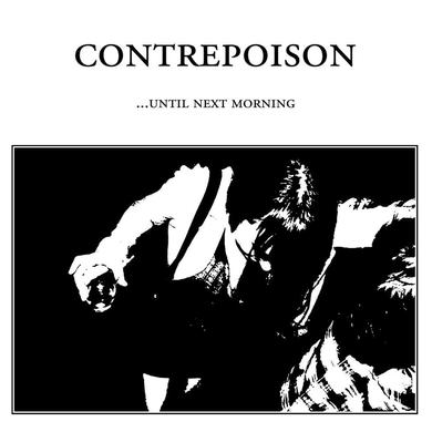 CONTREPOISON 'Until Next Morning' Vinyl Record