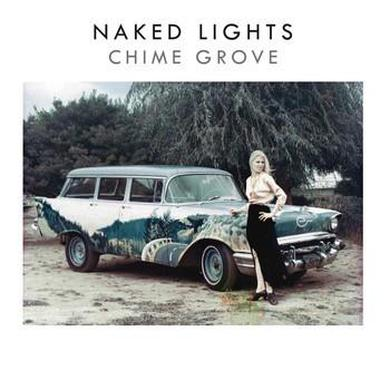 Naked Lights 'Chime Grove' Vinyl Record