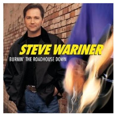 Steve Wariner CD- Burnin' The Roadhouse Down