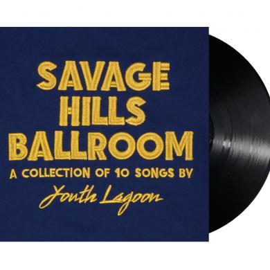 "Youth Lagoon Savage Hills Ballroom 12"" Vinyl"