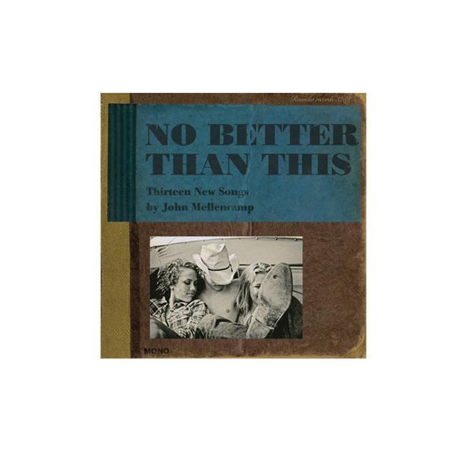 John Mellencamp No Better Than This CD